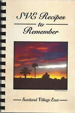 *MESA AZ 2005 SUNLAND VILLAGE EAST RESIDENTS COOK BOOK *SVE RECIPES TO REMEMBER