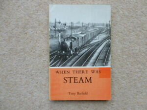 WHEN THERE WAS STEAM TONY BARFIELD RAILWAY BOOK
