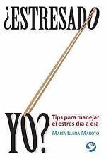 ¿Estresado yo?: Tips para manejar el estrés día a día (Spanish-ExLibrary