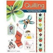 Quilling: New Papercrafting Projects with a Traditional Past by McNeill, Suzann