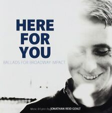 NEW! Here for You: Ballads for Broadway ImpactJonathan Reid Gealt FREE Shipping!