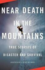 Near Death in the Mountains: True Stories of Disaster and Survival-ExLibrary