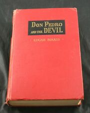 Don Pedro And The Devil By Edgar Maass 1942 First Edition  Hardcover G6B31