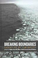 Breaking Boundaries Varieties of Liminality by Agnes Horvath 9781782387664