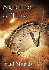 Signature of Time by Said Shuaib (2011, Paperback)