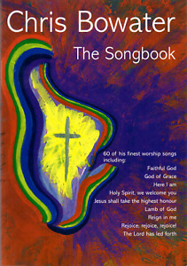 CHRIS BOWATER THE SONGBOOK 60 Of His Finest Worship Songs Sheet Music Book