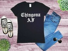 Chingona AF Badass Tee Chola Mexicana T-shirt - Funny Spanish Saying For Her