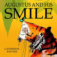 Augustus and His Smile by Catherine Rayner, NEW Book, FREE & Fast Delivery, (Pap