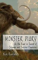 Monster Diary: On the Road in Search of Strange and Sinister Creatures (Paperbac