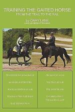 Training the Gaited Horse: From the Trail to the Rail (Paperback or Softback)