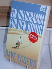 Dave Eggers : Ein Hologramm für den König / Roman