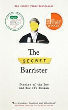 The secret barrister: stories of the law and how it's broken by The Secret