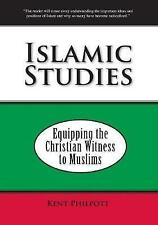 Islamic Studies: Equipping the Christian Witness to Muslims by Kent A...