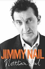 A Northern Soul: The Autobiography by Jimmy Nail (Hardback, 2004)