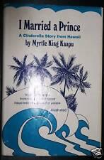 I MARRIED A PRINCE,MYRTLE KING KAAPU,SIGNED,1ST ED HBLN