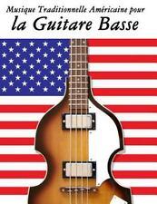 Musique Traditionnelle Américaine Pour la Guitare Basse : 10 Chansons...