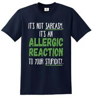 Its An Allergic Reaction Not Sarcasm Rude Funny Sass Slogan Novelty T Shirt Top