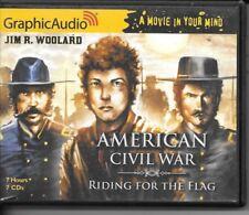 American Civil War: Riding for the Flag  Jim R. Woolard-Graphic Audio 7 CD