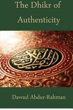 The Dhikr Of Authenticity: A Treatise From The Next Wave; Black American Musl...