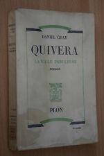 QUIVERA LA VILLE FABULEUSE par DANIEL GRAY éd. PLON 1949