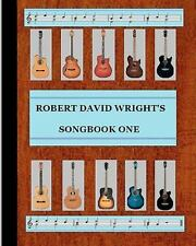 Robert David Wright's Songbook One : (with Guitar Chords) by Robert David...