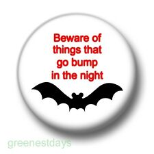 Beware of Things That Go Bump 1 Inch / 25mm Pin Button Badge Halloween Emo Goth