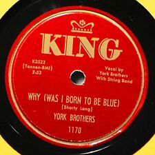 York Brothers Why Was I Born to Be Blue 78 NM Baby Come on Home Plays Great NICE