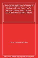 The Gutenberg Galaxy: Centennial Edition with N. McLuhan< 