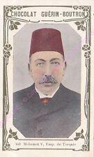 Chromo CHOCOLAT GUéRIN BOUTRON Mohamed V Empire de Turquie livre d or n 453 /500