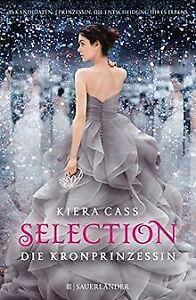 Selection - Die Kronprinzessin: Band 4 von Cass, Kiera   Buch   Zustand gut