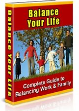 """ Balance Your Life "" Complete Guide to Managing Work & Family"