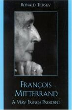 Francois Mitterrand: A Very French President by R Tiersky paperback VERY GOOD
