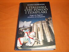 hugo de paganis l'italiano che fondò i templari,mondadori 2005