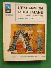 L'EXPANSION MUSULMANE VIIE XIE SIECLES ROBERT MANTRAN PUF CLIO ISLAM MOYEN AGE