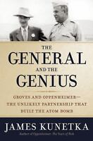 The General and the Genius: Groves and Oppenheimer — The Unlikely-ExLibrary