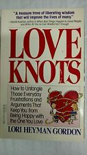 Love Knots: How to Untangle Those Everyday Frustrations and Arguments That Keep