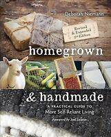 Homegrown & Handmade : A Practical Guide to More Self-Reliant Living, Paperba...