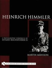 Heinrich Himmler: A Photographic Chronicle of Hitler's Reichsfuhrer-Ss (Schiffer