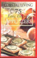 Coastal Living Easy Elegant Appetizers Cookbook 2004 Snacks Cheese Balls Dips