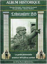 LEIBSTANDARTE SS - ALBUM HISTORIQUE - EDITIONS HEIMDAL