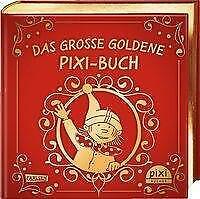 Das große goldene Pixi-Buch von Andreas Steinhöfel (2019, Gebundene Ausgabe)