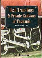 Bush Tramways Private Railways Tasmania new, free priority post Australia wide