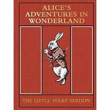 Alice's Adventures in Wonderland: the Little Folks' Edition 9781447277781