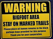 METAL SIGN Warning Bigfoot area stay on marked trails GIFT fathers day P1731