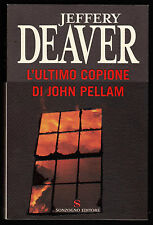 JEFFERY DEAVER L' ULTIMO COPIONE DI JOHN PELLAM - SONZOGNO BESTSELLER 2007