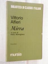 MIRRA Vittorio Alfieri A cura di Attilio Momigliano Mursia Biblioteca classici
