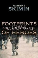 Footprints Of Heroes: From The American Revolution To The War In Iraq, Skimin, R