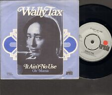 """WALLY TAX It Ain't No Use SINGLE 7"""" Oh Mama 1974 OUTSIDERS Related"""