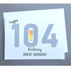 Personalised 104th Birthday Card Male - 104 Years Old - Great Grandfather Dad