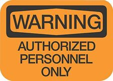 """WARNING AUTHORIZED PERSONNEL  (5 Pack) 3.5"""" x 5"""" Label Sticker Safety Decal"""